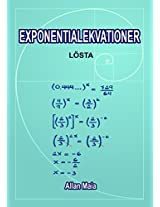 EXPONENTIALEKVATIONER: Lösta (Matemática Book 2) (Swedish Edition)