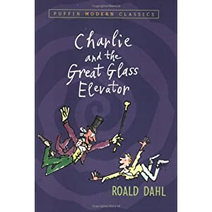 Charlie and the Great Glass Elevator (Puffin Modern Classics)