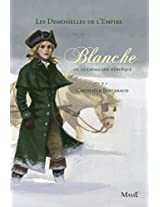 Blanche ou la cavalcade héroïque (Les demoiselles de l'Empire)