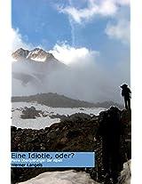 Eine Idiotie, oder? Meine Alpenüberquerungen (German Edition)