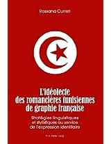 L'Ideolecte Des Romancieres Tunisiennes de Graphie Francaise: Strategies Linguistiques Et Stylistiques Au Service de L'Expression Identitaire