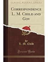 Correspondence L. M. Child and Gov (Classic Reprint)