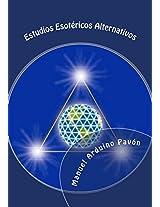 Estudios Esotéricos Alternativos (Spanish Edition)