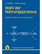 Wahl der Nahrungsproteine-Grundlagen und Diätetik: Dietary Proteins in Clinical Nutrition