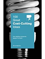 100 Great Cost Cutting Ideas (100 Great Ideas)
