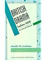 British Drama before 1660 - a Critical History (Twayne's critical history of British drama series)