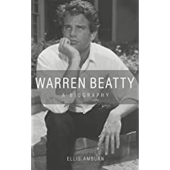Warren Beatty: A Biography
