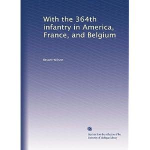 【クリックでお店のこの商品のページへ】With the 364th infantry in America, France, and Belgium [ペーパーバック]
