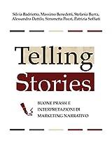 Telling stories - buone prassi e interpretazioni di marketing narrativo