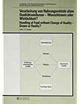 Somogyi Biblio Nutritio Et Dieta-handling Of *food * Without Change Of Quality-dream Or Real (Forum of Nutrition)