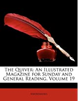 The Quiver: An Illustrated Magazine for Sunday and General Reading, Volume 19