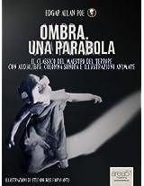 Ombra. Una Parabola (Edizione illustrata): Il capolavoro del maestro del terrore con audiolibro, colonna sonora e illustrazioni animate (9Poe) (Italian Edition)