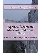 Aprende Facilmente Medicina Tradicional China: con un nuevo enfoque didáctico