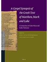A Gospel Synopsis of the Greek Text of Matthew, Mark and Luke: A Comparison of Codex Bezae and Codex Vaticanus (New Testament Tools, Studies and Documents)