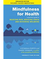 Mindfulness for Health (Kindle Enhanced Edition): A practical guide to relieving pain, reducing stress and restoring wellbeing