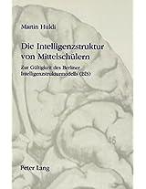 Die Intelligenzstruktur Von Mittelschuelern: Zur Gueltigkeit Des Berliner Intelligenzstrukturmodells (Bis)