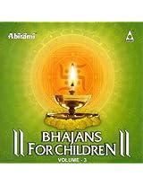 Bhajans For Childrens Vol - 3