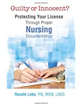 Guilty or Innocent?: Protecting Your License Through Proper Nursing Documentation