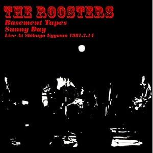 Basement Tapes - Sunny Day: Live at Shibuya Eggman 1981.7.14