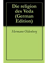 Die religion des Veda (German Edition)