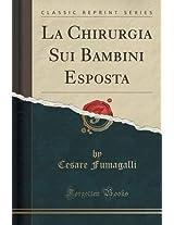 La Chirurgia Sui Bambini Esposta (Classic Reprint)