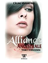 Alliance Ancestrale: 1 - L'insoumise: Volume 1