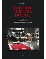 Boulot, restau, dodo...: Les tribulations d'un photographe gastronomique (French Edition)