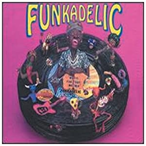 Music For Your Mother: Funkadelic 45s