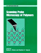 Scanning Probe Microscopy of Polymers (ACS Symposium Series)