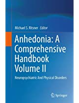Anhedonia: A Comprehensive Handbook Volume II: Neuropsychiatric And Physical Disorders: 2