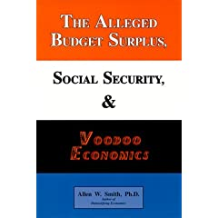 The Alleged Budget Surplus, Social Security, & Voodoo Economics