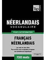 Vocabulaire Français-Néerlandais pour l'autoformation - 7000 mots (French Edition)