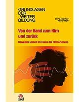Von der Hand zum Hirn und zurück: Bewegtes Lernen im Fokus der Hirnforschung