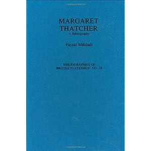 Margaret Thatcher: A Bibliography (Bibliographies of British Statesmen)