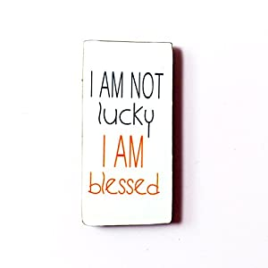 The Little Things I Am Not Lucky, I Am Blessed - Fridge Magnet