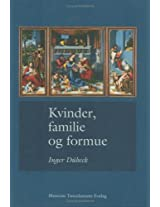 Kvinder, Familie og Formue: Studier I Dansk Og Europaeisk Retshistorie