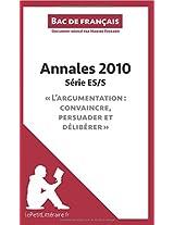 Bac de français 2010 - Annales Série Es/S (Corrigé): Réussir Le Bac De Français