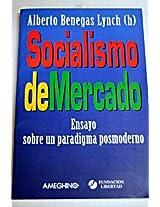 Socialismo De Mercado: Ensayo Sobre Un Paradigma Posmoderno