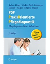 POP - PraxisOrientierte Pflegediagnostik: Pflegediagnosen - Ziele - Maßnahmen