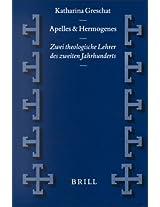 Apelles Und Hermogenes: Zwei Theologische Lehrer des Zweiten Jahrhunderts (Vigiliae Christianae, Supplements)