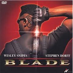 ブレイド 出演: ウェズリー・スナイプス, スティーブン・ドーフ 監督: スティーブン・ノリントン