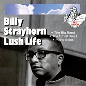 ♪Lush Life [Import, from US]  Billy Strayhorn | 形式:CD