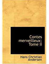 Contes Merveilleux; Tome II