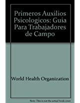 Primeros auxilios psicologicos / Psychological first aid: Guia para trabajadores de campo / Guide for field workers