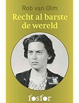 Recht al barste de wereld: Reina Prinsen Geerligs en de ondergang van de verzetsgroep CS6 (Dutch Edition)