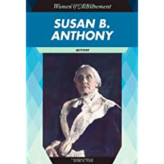 Susan B. Anthony: Activist (Women of Achievement)