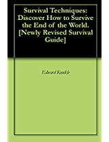 Survival Techniques: Discover How to Survive the End of the World.[Newly Revised Survival Guide]