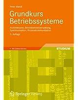 Grundkurs Betriebssysteme: Architekturen, Betriebsmittelverwaltung, Synchronisation, Prozesskommunikation