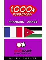 1000+ Exercices Français - Arabe (ChitChat WorldWide) (French Edition)