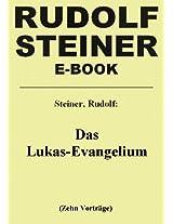 Das Lukas-Evangelium - Eine esoterische Betrachtung in zehn Vorträgen